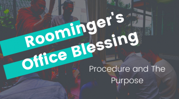 Momentous Roominger's Office Blessing: Procedure and The Purpose